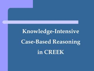 Knowledge-Intensive Case-Based Reasoning in CREEK