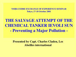 Presented by Capt. Charles Claden, Les Abeilles international
