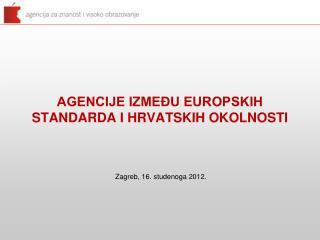 AGENCIJE IZMEĐU EUROPSKIH STANDARDA I HRVATSKIH OKOLNOSTI