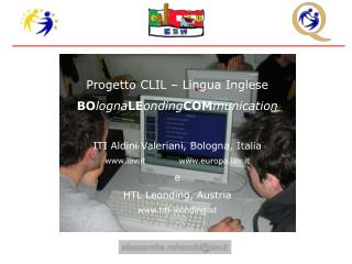 Progetto CLIL – Lingua Inglese BO logna LE onding COM munication