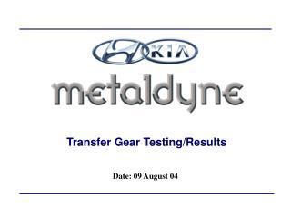Transfer Gear Testing/Results