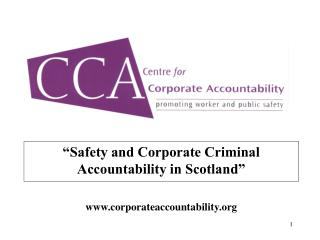 """Safety and Corporate Criminal Accountability in Scotland"" corporateaccountability"