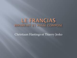 Le  Françias Imparfait et passé  composé