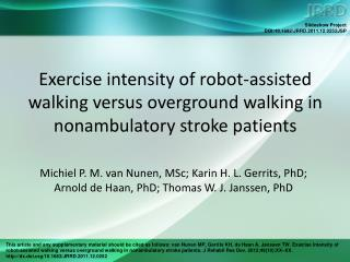 Aim Investigate whether exercise intensity during Lokomat therapy elicits a training effect.