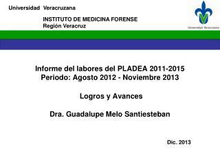 INSTITUTO DE MEDICINA FORENSE Región Veracruz