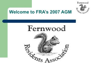 Welcome  to FRA's 2007 AGM
