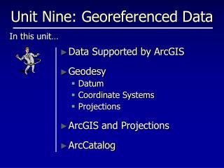 Unit Nine: Georeferenced Data