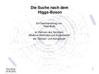 Die Suche nach dem Higgs-Boson