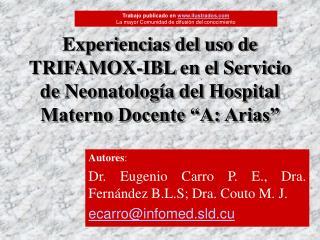 Autores : Dr. Eugenio Carro P. E., Dra.  Fernández B.L.S; Dra.  Couto M. J. ecarro@infomed.sld.cu