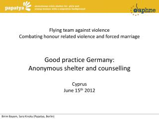 Flying team against violence Combating honour related violence and forced marriage