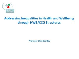 Addressing Inequalities in Health and Wellbeing through HWB/CCG Structures