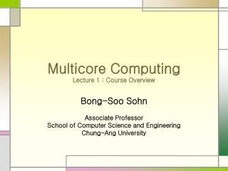 Multicore Computing Lecture 1 : Course Overview