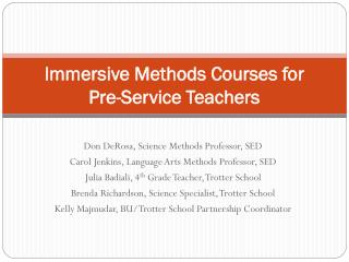 Immersive Methods Courses for  Pre-Service Teachers
