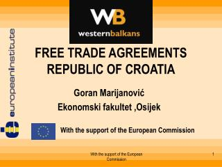 FREE TRADE AGREEMENTS REPUBLIC OF CROATIA