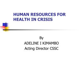 HUMAN RESOURCES FOR HEALTH IN CRISIS