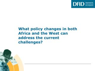 What policy changes in both Africa and the West can address the current challenges?