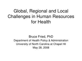 Global, Regional and Local Challenges in Human Resources for Health