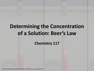 Determining the  Concentration of a Solution: Beer�s Law