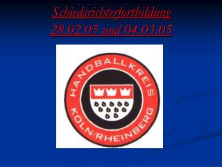 Schiedsrichterfortbildung 28.02.05 und 04.03.05