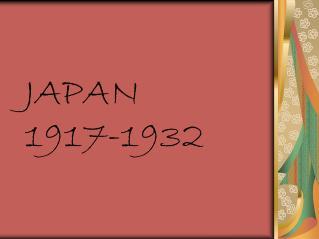 JAPAN            1917-1932