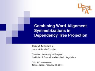 Combining Word-Alignment Symmetrizations in Dependency Tree Projection