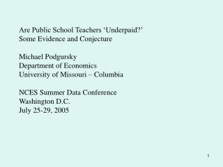 Are Public School Teachers  Underpaid  Some Evidence and Conjecture  Michael Podgursky  Department of Economics Universi
