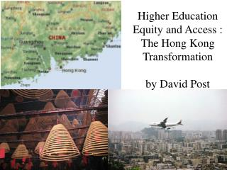 Higher Education Equity and Access :  The Hong Kong Transformation by David Post