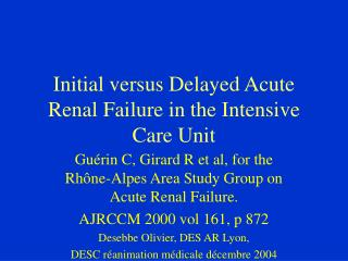 Initial versus Delayed Acute Renal Failure in the Intensive Care Unit