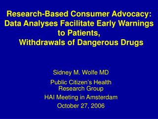 Research-Based Consumer Advocacy:  Data Analyses Facilitate Early Warnings to Patients,