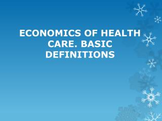 ECONOMICS OF HEALTH CARE. BASIC DEFINITIONS