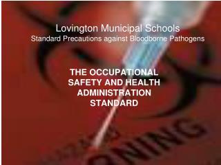 Lovington Municipal Schools Standard Precautions against Bloodborne Pathogens