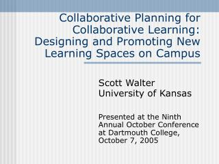 Scott Walter University of Kansas