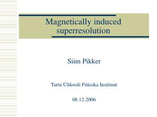 Magnetically induced superresolution