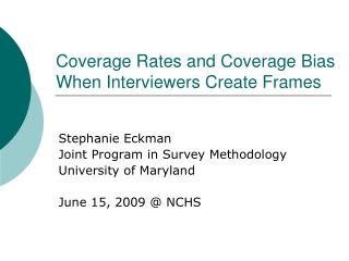 Coverage Rates and Coverage Bias When Interviewers Create Frames
