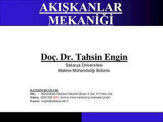 Doç. Dr. Tahsin Engin Sakarya Üniversitesi  Makine Mühendisliği Bölümü
