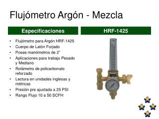 Flujómetro Argón - Mezcla