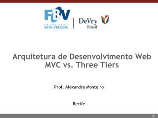 Arquitetura de Desenvolvimento Web MVC vs. Three Tiers