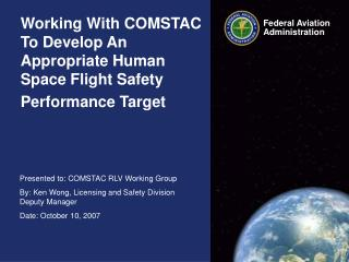 Working With COMSTAC To Develop An Appropriate Human Space Flight Safety Performance Target