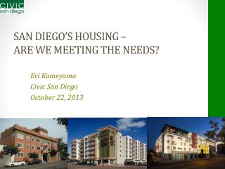 San Diego�s Housing �  Are we meeting the needs?