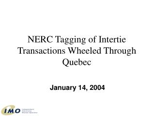 NERC Tagging of Intertie Transactions Wheeled Through Quebec