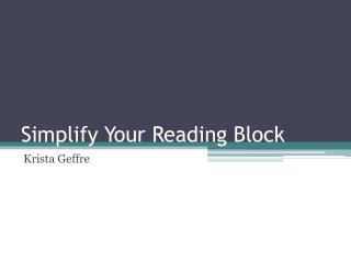 Simplify Your Reading Block