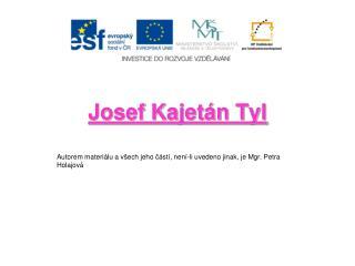 Josef Kajet�n Tyl