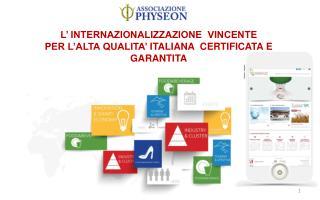 L' INTERNAZIONALIZZAZIONE  VINCENTE PER L'ALTA  QUALITA'  ITALIANA  CERTIFICATA E GARANTITA