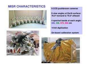 9 CCD pushbroom cameras 9 view angles at Earth surface: 70.5º forward to 70.5º aftward