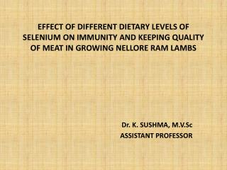 Dr. K. SUSHMA,  M.V.Sc ASSISTANT PROFESSOR