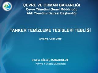 TANKER TEMİZLEME TESİSLERİ TEBLİĞİ Antalya, Ocak 2010