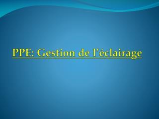 PPE: Gestion de l'éclairage