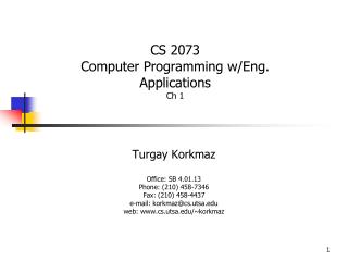 Turgay Korkmaz  Office: SB 4.01.13  Phone: 210 458-7346  Fax: 210 458-4437  e-mail: korkmazcs.utsa web: cs.utsa