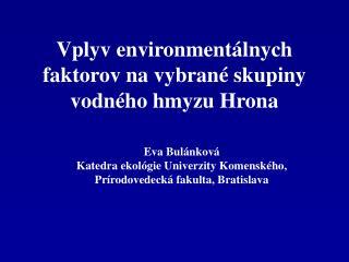 Vplyv environmentálnych faktorov na vybrané skupiny vodného hmyzu Hrona