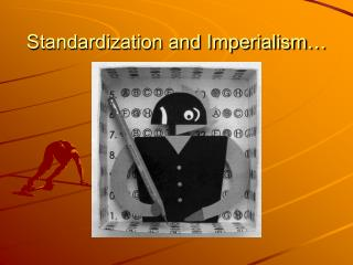 Standardization and Imperialism…